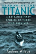 Shadow of the Titanic: The Extraordinary Stories of Those Who Survived (Paperback)