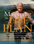 Mastering the Life Plan: The Essential Steps to Achieving Great Health and a Leaner, Stronger, and Sexier Body (Hardcover)