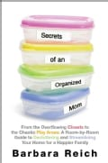Secrets of an Organized Mom: From the Overflowing Closets to the Chaotic Play Areas: a Room-by-Room Guide to Decl... (Hardcover)