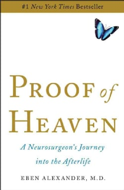 Proof of Heaven: A Neurosurgeon's Journey into the Afterlife (Hardcover)