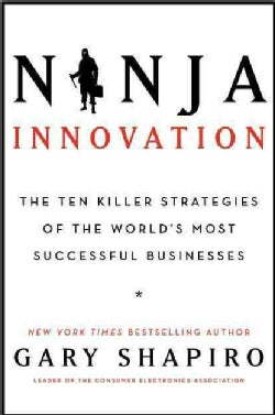 Ninja Innovation: The Ten Killer Strategies of the World's Most Successful Businesses (Hardcover)