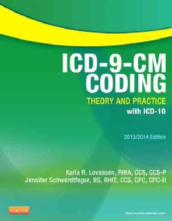 ICD-9-CM Coding 2013/2014: Theory and Practice With ICD-10
