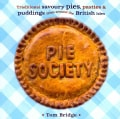 Pie Society: Traditional Savoury Pies, Pasties & Puddings from Around the British Isles (Paperback)