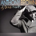 Group Therapy - Anthony Brown & Group Therapy