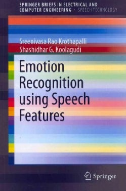 Emotion Recognition Using Speech Features (Paperback)