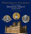 Edwardian Cooking: 80 Recipes Inspired by Downton Abbey's Elegant Meals (Hardcover)