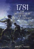 1781: The Decisive Year of the Revolutionary War (Paperback)