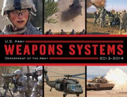 U.S. Army Weapons Systems, 2013-2014 (Paperback)