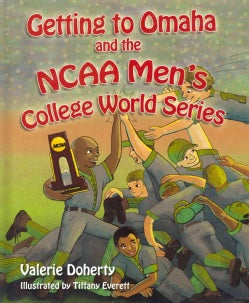Getting to Omaha and the NCAA Men's College World Series (Hardcover)