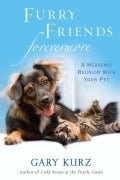 Furry Friends Forevermore: A Heavenly Reunion With Your Pet (Paperback)