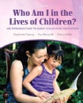 Who Am I in the Lives of Children? + Myeducationlab With Pearson Etext: An Introduction to Early Childhood Education