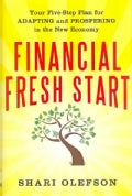Financial Fresh Start: Your Five-Step Plan for Adapting and Prospering in the New Economy (Hardcover)