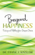 Beyond Happiness: Finding and Fulfilling Your Deepest Desire (Paperback)
