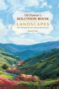 Oil Painter's Solution Book: Landscapes: Over 100 Answers and Landscape Painting Tips (Paperback)