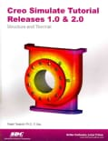 Creo Simulate Tutorial Release 1.0 & 2.0: Structure / Thermal (Paperback)