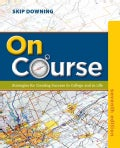 On Course: Strategies for Creating Success in College and in Life (Paperback)