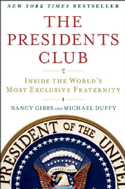 The Presidents Club: Inside the World's Most Exclusive Fraternity (Paperback)