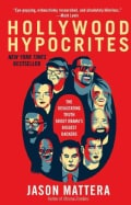 Hollywood Hypocrites: The Devastating Truth About Obama's Biggest Backers (Paperback)