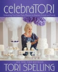 Celebratori: Unleashing Your Inner Party Planner to Entertain Friends and Family (Paperback)
