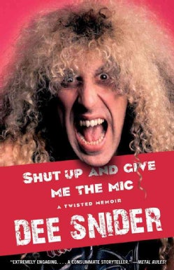 Shut Up and Give Me the Mic: A Twisted Memoir (Paperback)