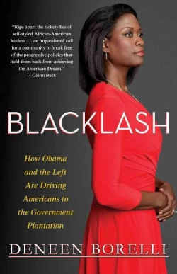 Blacklash: How Obama and the Left Are Driving Americans to the Government Plantation (Paperback)