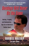 Sundays Will Never Be the Same: Racing, Tragedy, and Redemption-My Life in America's Fastest Sport (Paperback)