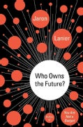 Who Owns the Future? (Hardcover)