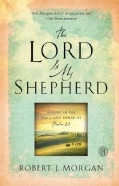 The Lord Is My Shepherd: Resting in the Peace and Power of Psalm 23 (Hardcover)