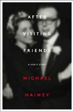 After Visiting Friends: A Son's Story (Hardcover)