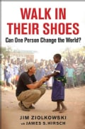 Walk in Their Shoes: Can One Person Change the World? (Hardcover)