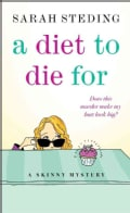 A Diet to Die for: A Skinny Mystery (Paperback)