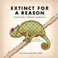 Extinct for a Reason: A Field Guide to Failimals and Evolosers (Paperback)