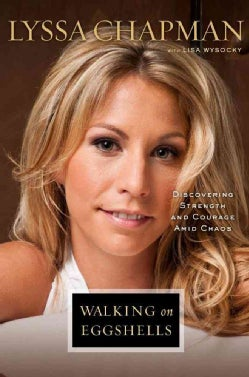 Walking on Eggshells: Discovering Strength and Courage Amid Chaos (Hardcover)