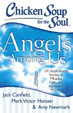 Angels Among Us: 101 Inspirational Stories of Miracles, Faith, and Answered Prayers (Paperback)