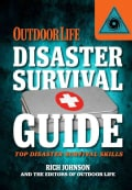 Disaster Survival Guide: Top Skills for Disaster Prep (Paperback)