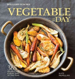 Vegetable of the Day: 365 Recipes for Every Day of the Year (Hardcover)