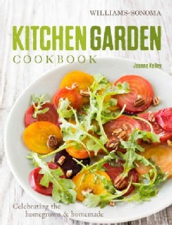 Kitchen Garden Cookbook: Celebrating the Homegrown & Homemade (Hardcover)