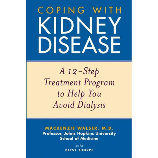 coping with kidney disease a 12step treatment program to