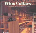 Wine Cellars: An Exploration of Stylish Storage (Hardcover)