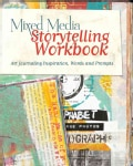 Mixed Media Storytelling: Art Journaling Inspiration, Words and Prompts (Paperback)