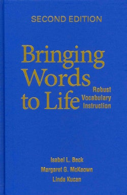 Bringing Words to Life: Robust Vocabulary Instruction (Hardcover)