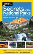 National Geographic Secrets of the National Parks: The Experts' Guide to the Best Experiences Beyond the Tourist ... (Paperback)