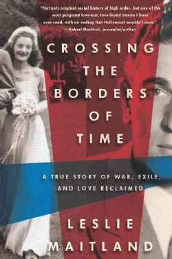 Crossing the Borders of Time: A True Love Story of War, Exile, and Love Reclaimed (Paperback)