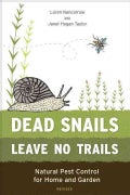 Dead Snails Leave No Trails: Natural Pest Control for Home and Garden (Paperback)