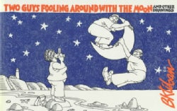 Two Guys Fooling Around With the Moon (Paperback)