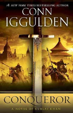Conqueror: A Novel of Kublai Khan (Paperback)