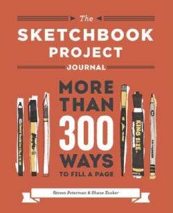 The Sketchbook Project Journal: More Than 300 Ways to Fill a Page (Notebook / blank book)