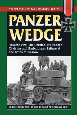 Panzer Wedge: The German 3rd Panzer Division and Barbarossa's Failure at the Gates of Moscow (Paperback)
