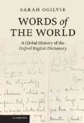 Words of the World: A Global History of the Oxford English Dictionary (Hardcover)