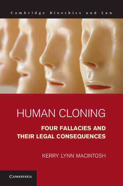Human Cloning: Four Fallacies and Their Legal Consequences (Hardcover)